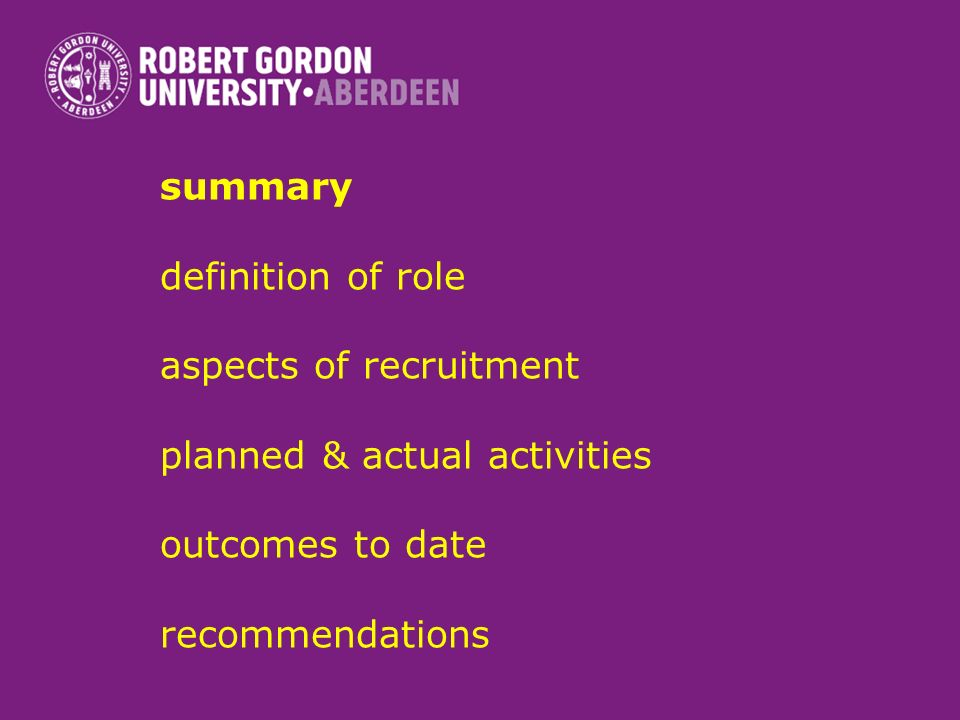 summary definition of role aspects of recruitment planned & actual activities outcomes to date recommendations