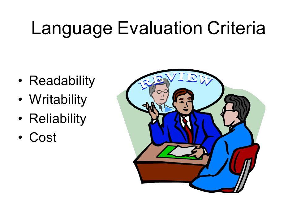 Language Evaluation Criteria Readability Writability Reliability Cost