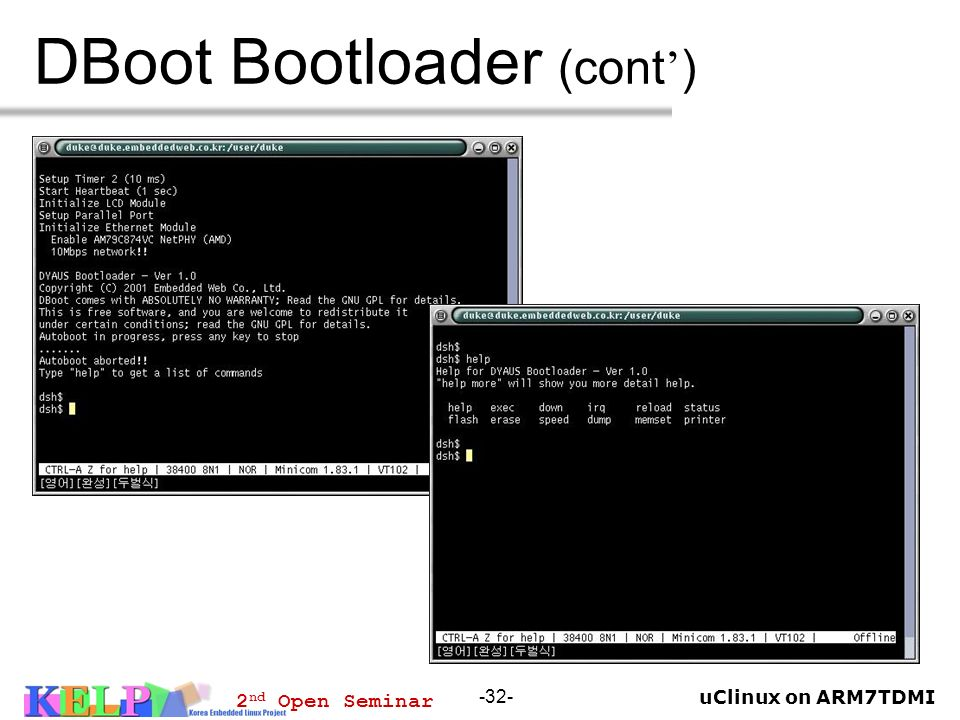 uClinux on ARM7TDMI 2 nd Open Seminar -32- DBoot Bootloader (cont )