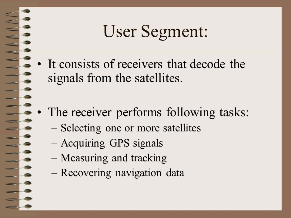 Control Segment: The control segment comprises of 5 stations. They measure the distances of the overhead satellites every 1.5 seconds and send the cor