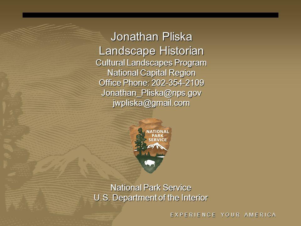 National Park Service U.S. Department of the Interior Jonathan Pliska Landscape Historian Cultural Landscapes Program National Capital Region Office P