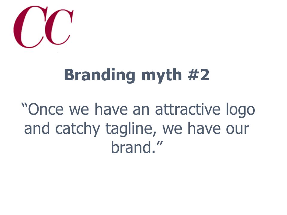 A brand screams out: TRUST ME! A good brand quietlyand always fulfills that pledge.