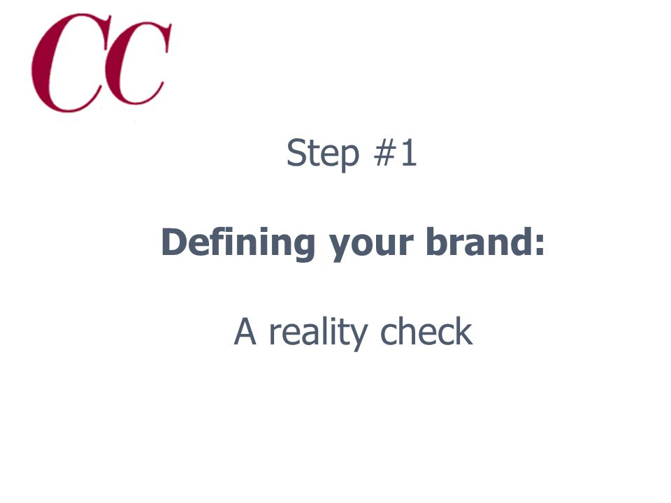 1. Clearly define your brand 2. Actively promote your brand 3.