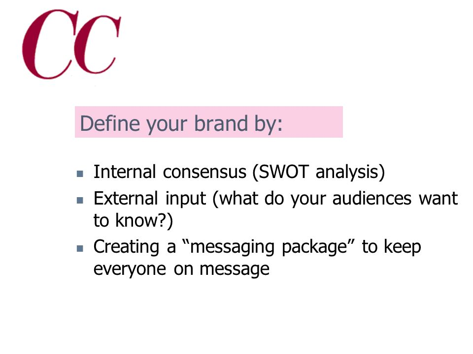 Why concern ourselves with defining a clear, consistent brand.