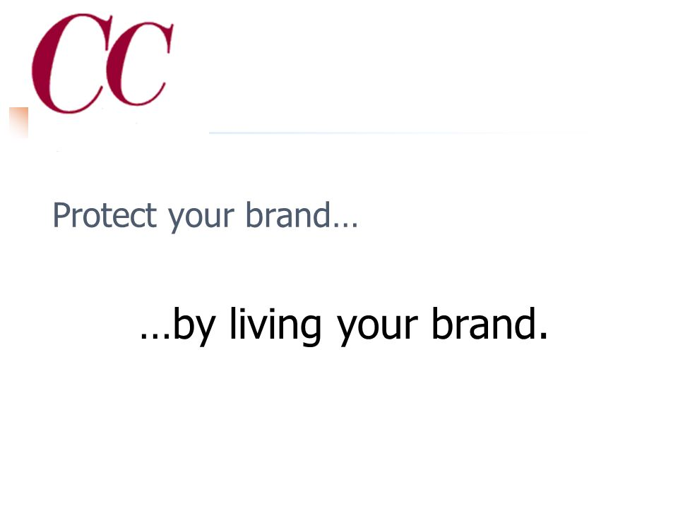 Step #3 Diligently protect your brand! A reality check
