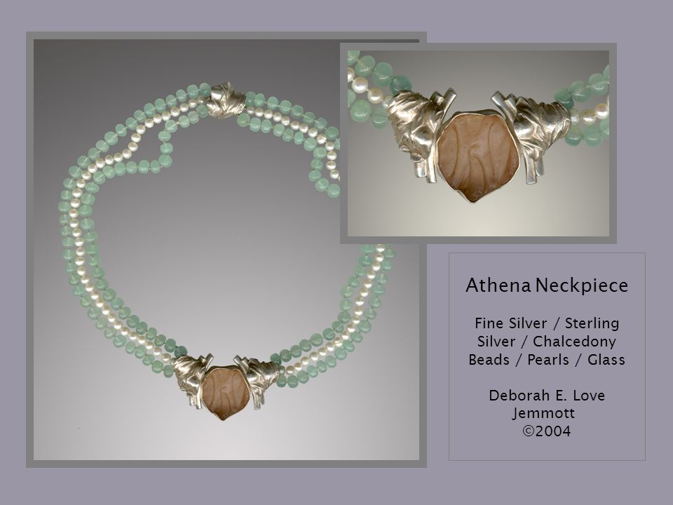 Athena Neckpiece Fine Silver / Sterling Silver / Chalcedony Beads / Pearls / Glass Deborah E. Love Jemmott ©2004