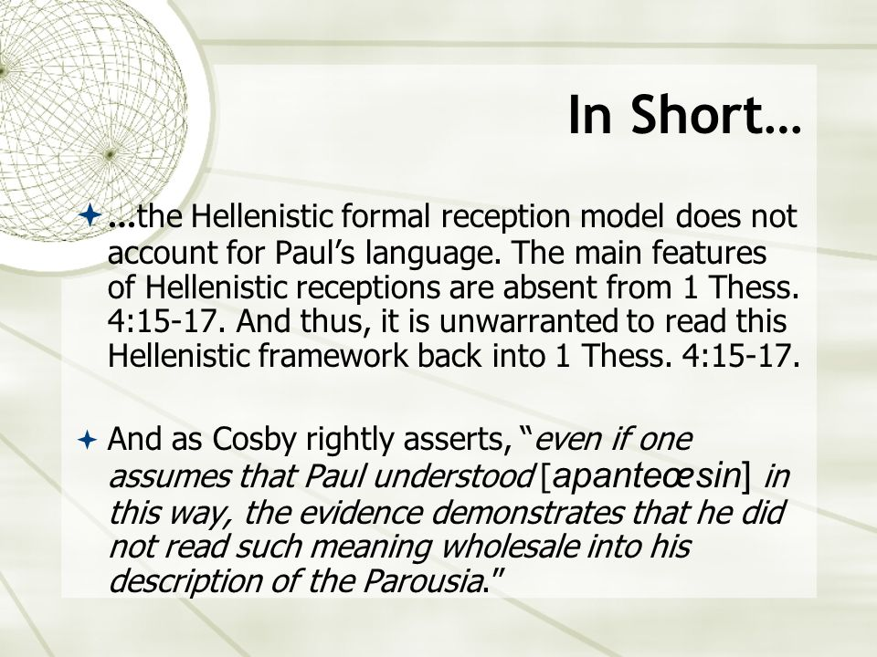 In Short… … the Hellenistic formal reception model does not account for Pauls language.