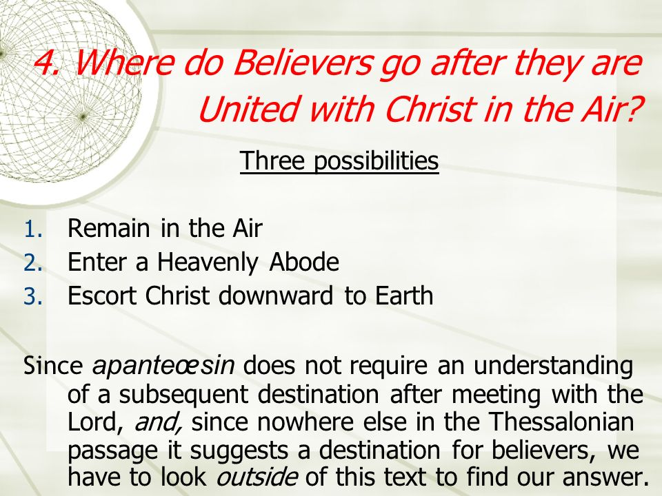 4. Where do Believers go after they are United with Christ in the Air.