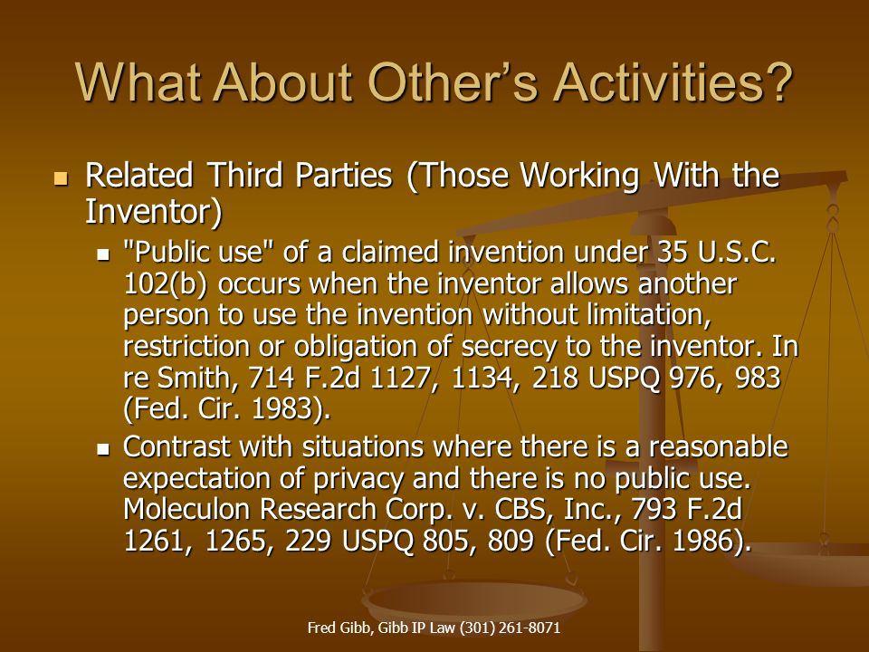 Fred Gibb, Gibb IP Law (301) 261-8071 What About Others Activities? Related Third Parties (Those Working With the Inventor) Related Third Parties (Tho
