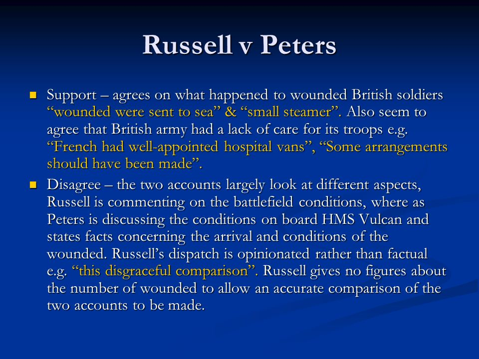 Russell v Peters Support – agrees on what happened to wounded British soldiers wounded were sent to sea & small steamer.