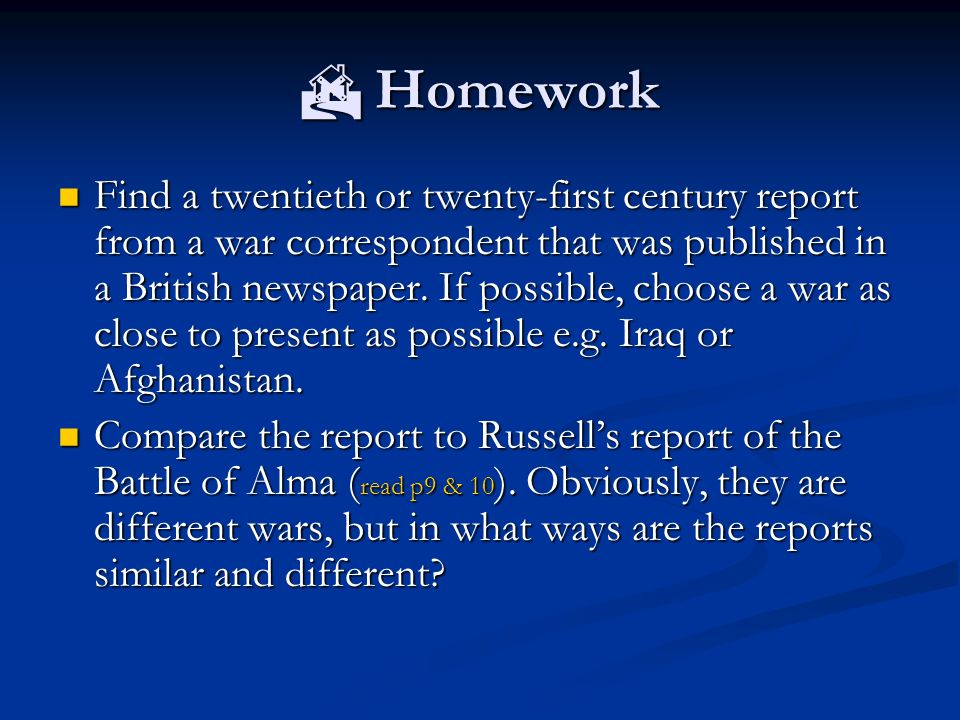 Homework Homework Find a twentieth or twenty-first century report from a war correspondent that was published in a British newspaper.