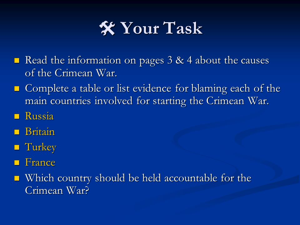 Read the information on pages 3 & 4 about the causes of the Crimean War.
