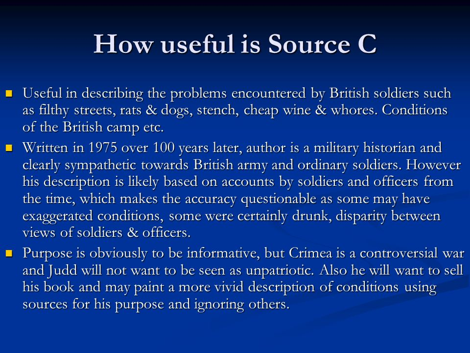 How useful is Source C Useful in describing the problems encountered by British soldiers such as filthy streets, rats & dogs, stench, cheap wine & whores.