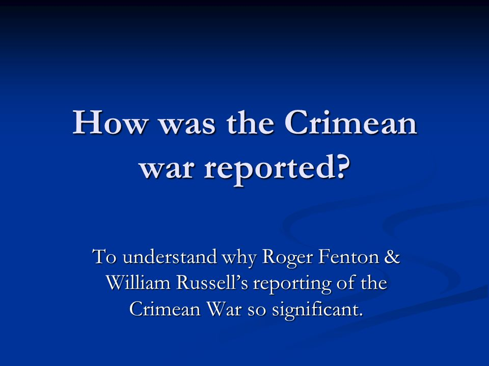 How was the Crimean war reported.