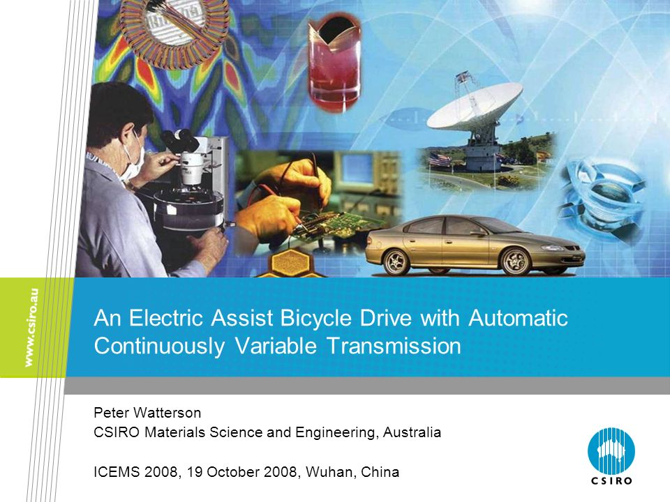 An Electric Assist Bicycle Drive with Automatic Continuously Variable Transmission Peter Watterson CSIRO Materials Science and Engineering, Australia