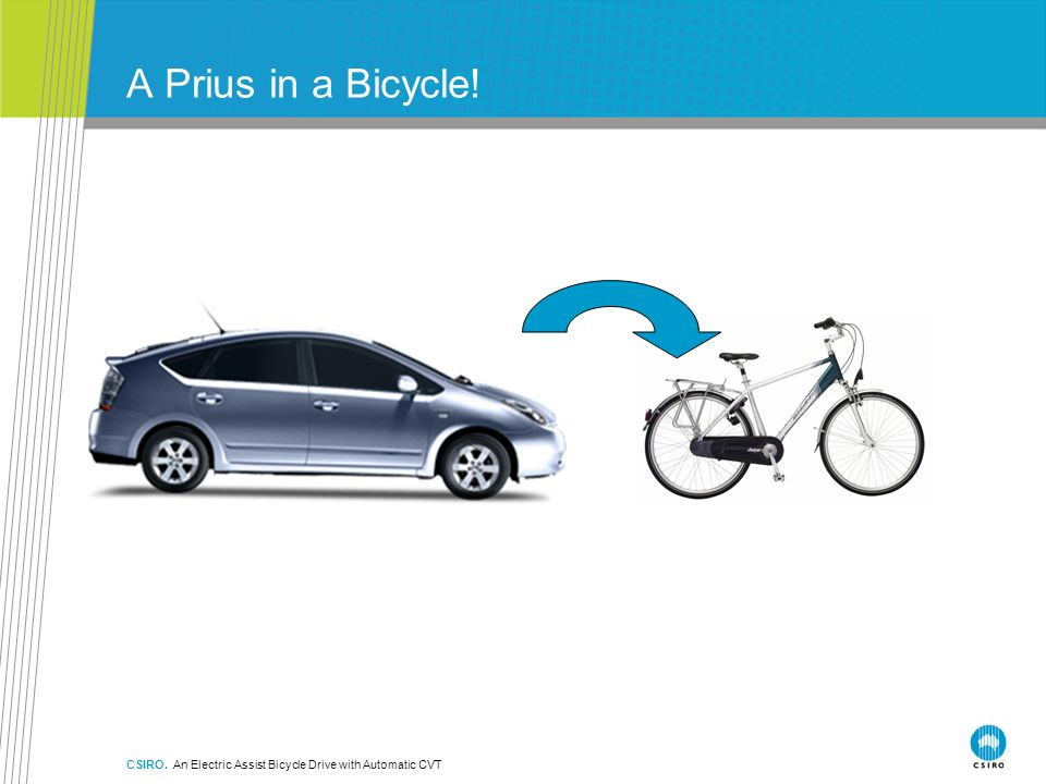 CSIRO. An Electric Assist Bicycle Drive with Automatic CVT A Prius in a Bicycle!