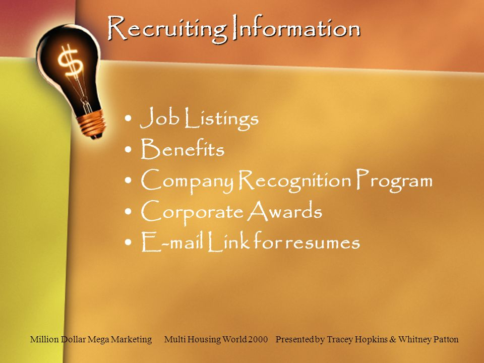Million Dollar Mega Marketing Multi Housing World 2000 Presented by Tracey Hopkins & Whitney Patton Recruiting Information Job Listings Benefits Company Recognition Program Corporate Awards E-mail Link for resumes