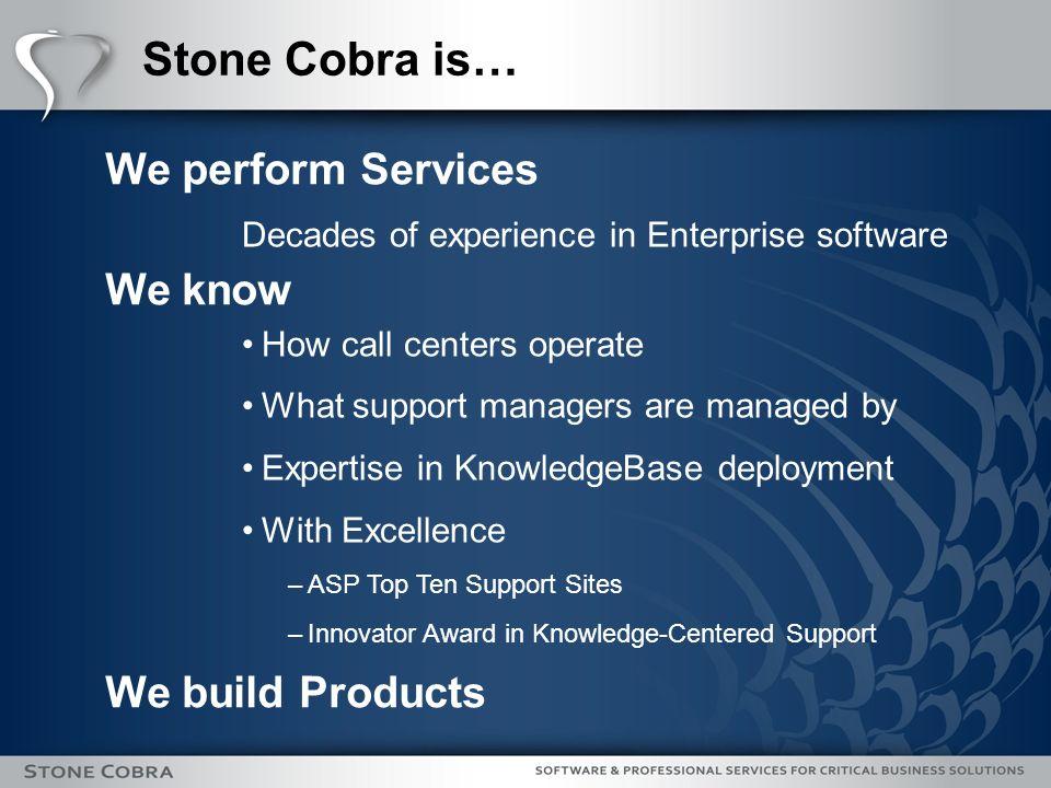 Contact Information Stone Cobra Team makeitwork@stonecobra.com Direct Contact Kevin Steele, VP of Alliances and Advocacy ksteele@stonecobra.com (703) 655-0629 Twitter: @voiceofsteele Skype: voiceofsteele