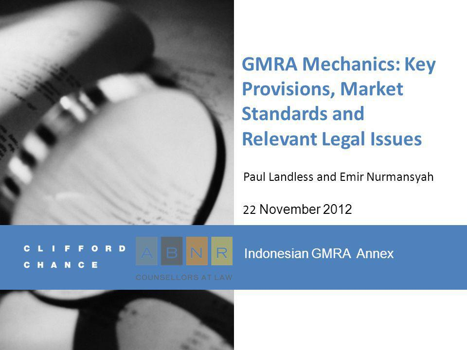 Margin maintenance (2) (2) Initial Margin Fixed proportion or ratio of collateralisation for one party (3) Haircut Discount to actual market value of a security Purchased Securities or Margin Securities (for 2011 GMRA) GMRA Mechanics: Key Provisions, Market Standards and Relevant Legal Issues 22 22 November 2012