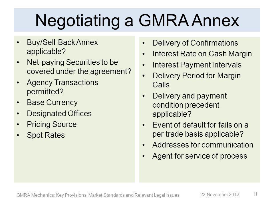 Negotiating a GMRA Annex Buy/Sell-Back Annex applicable? Net-paying Securities to be covered under the agreement? Agency Transactions permitted? Base