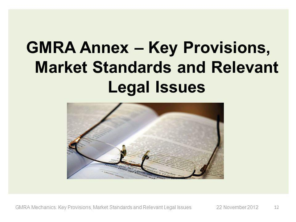 GMRA Annex – Key Provisions, Market Standards and Relevant Legal Issues GMRA Mechanics: Key Provisions, Market Standards and Relevant Legal Issues 12
