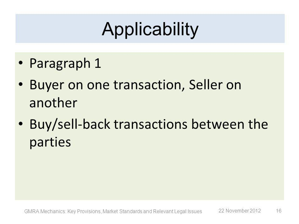 Paragraph 1 Buyer on one transaction, Seller on another Buy/sell-back transactions between the parties GMRA Mechanics: Key Provisions, Market Standard