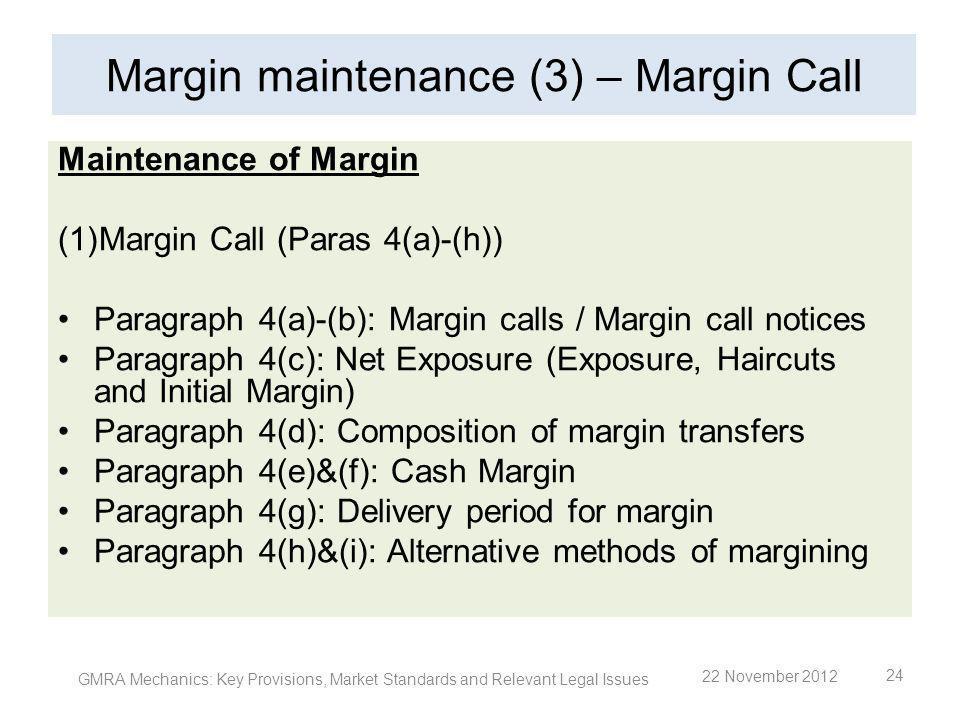 Margin maintenance (3) – Margin Call Maintenance of Margin (1)Margin Call (Paras 4(a)-(h)) Paragraph 4(a)-(b): Margin calls / Margin call notices Para