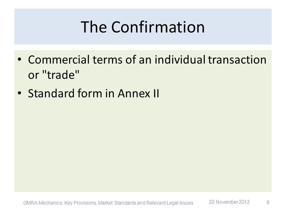 The Confirmation Commercial terms of an individual transaction or