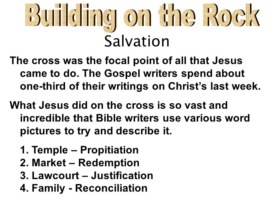 Salvation The cross was the focal point of all that Jesus came to do.