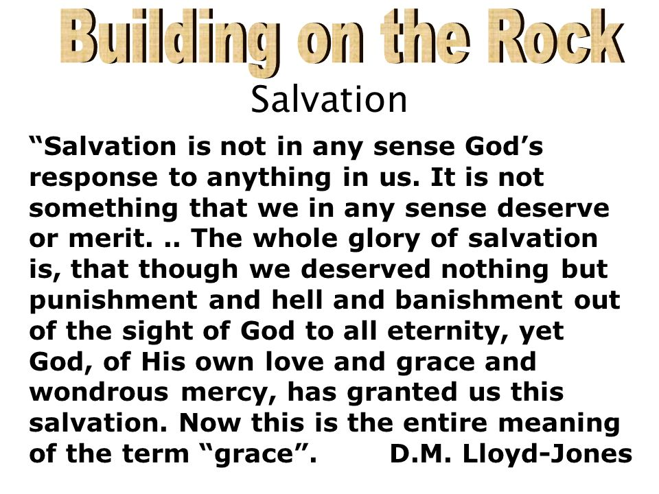 Salvation Salvation is not in any sense Gods response to anything in us.
