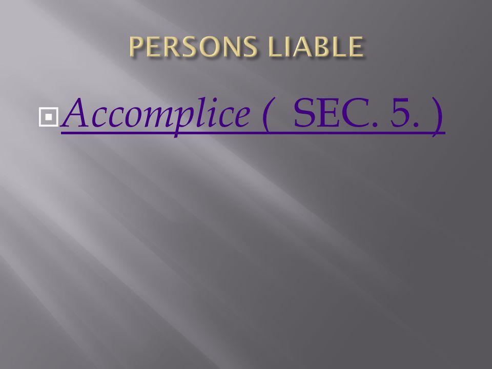 Accomplice ( SEC. 5. ) Accomplice ( SEC. 5. )