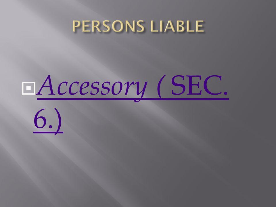 Accessory ( SEC. 6.) Accessory ( SEC. 6.)