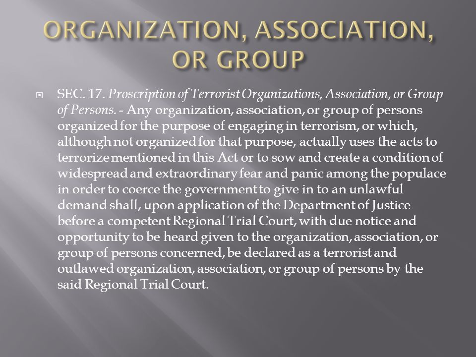 SEC.17. Proscription of Terrorist Organizations, Association, or Group of Persons.