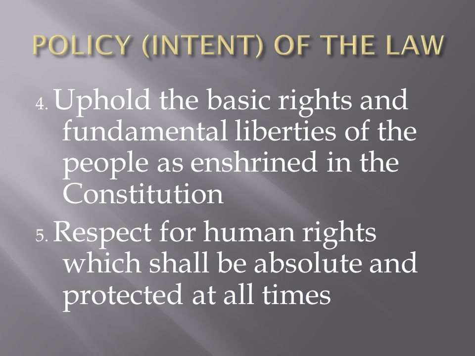 4. Uphold the basic rights and fundamental liberties of the people as enshrined in the Constitution 5. Respect for human rights which shall be absolut