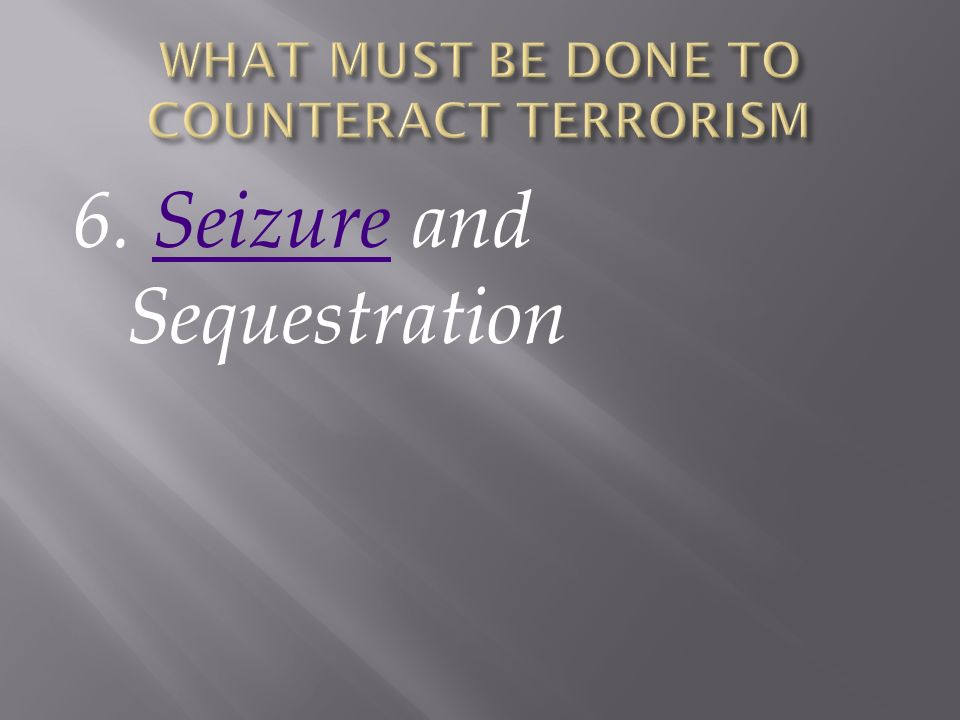 6. Seizure and SequestrationSeizure