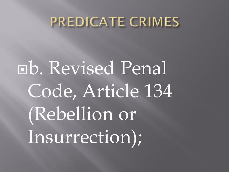 b. Revised Penal Code, Article 134 (Rebellion or Insurrection);