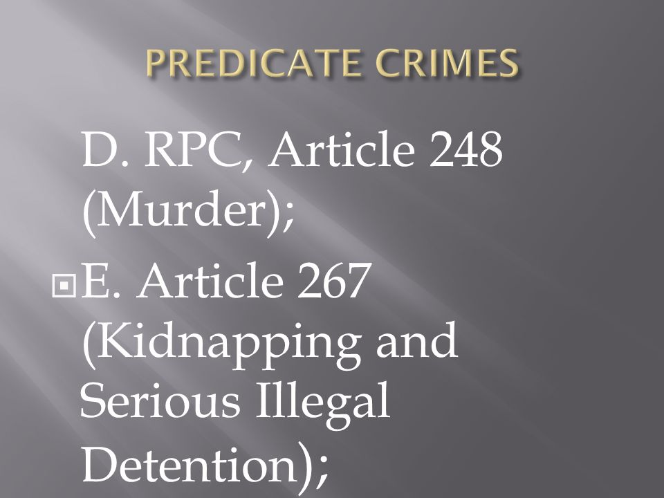 D. RPC, Article 248 (Murder); E. Article 267 (Kidnapping and Serious Illegal Detention );
