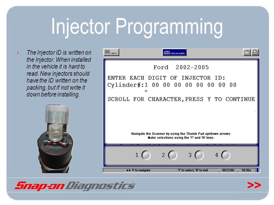 >> Injector Programming The Injector ID is written on the Injector. When installed in the vehicle it is hard to read. New injectors should have the ID