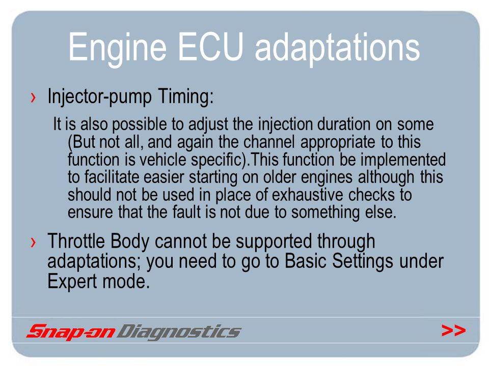 >> Engine ECU adaptations Injector-pump Timing: It is also possible to adjust the injection duration on some (But not all, and again the channel appro