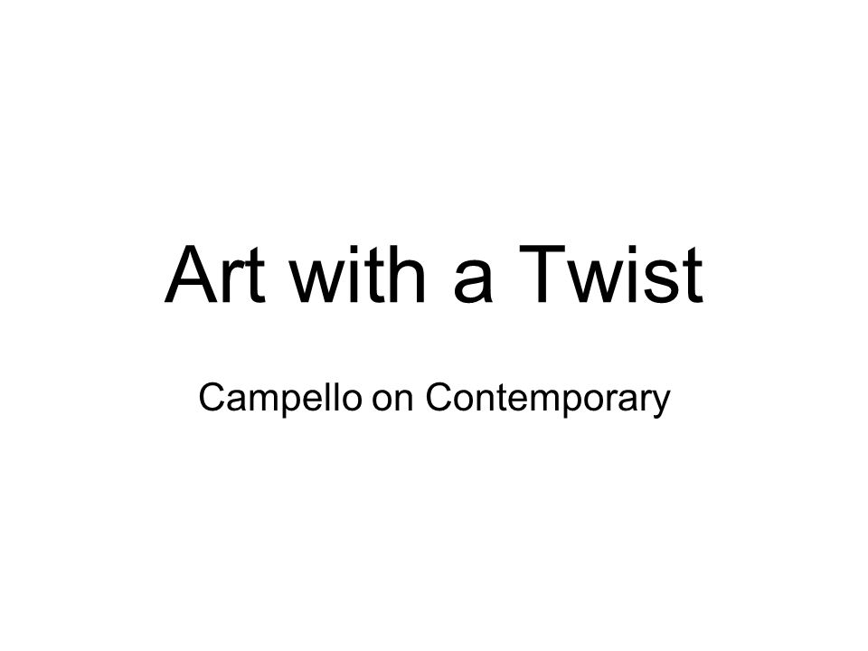 Art with a Twist Campello on Contemporary