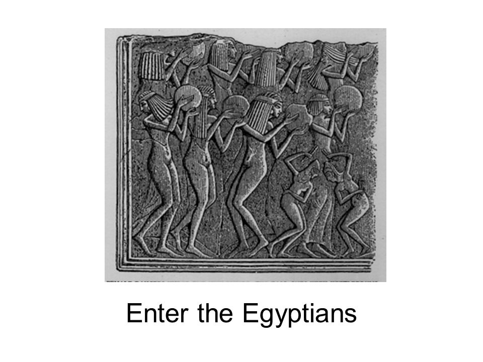 Enter the Egyptians