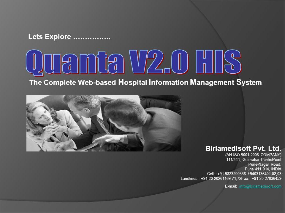 Birlamedisoft Pvt. Ltd. (AN ISO 9001:2008 COMPANY) 111/411, Gulmohar CentrePoint Pune-Nagar Road, Pune 411 014, INDIA Cell : +91 9823290336 / 94031364