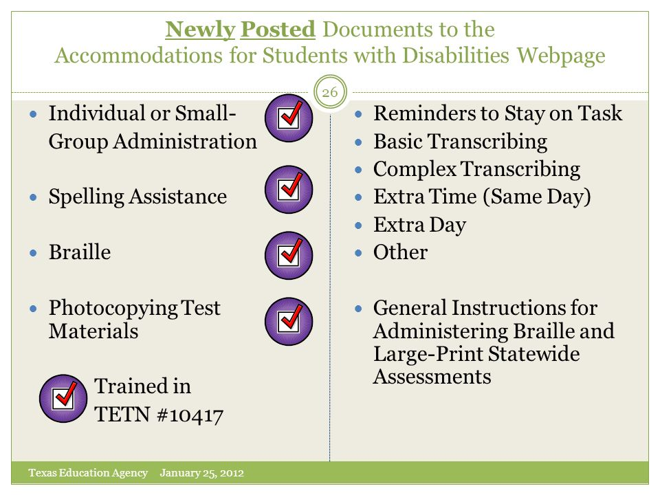 Newly Posted Documents to the Accommodations for Students with Disabilities Webpage Texas Education Agency January 25, 2012 26 Individual or Small- Gr