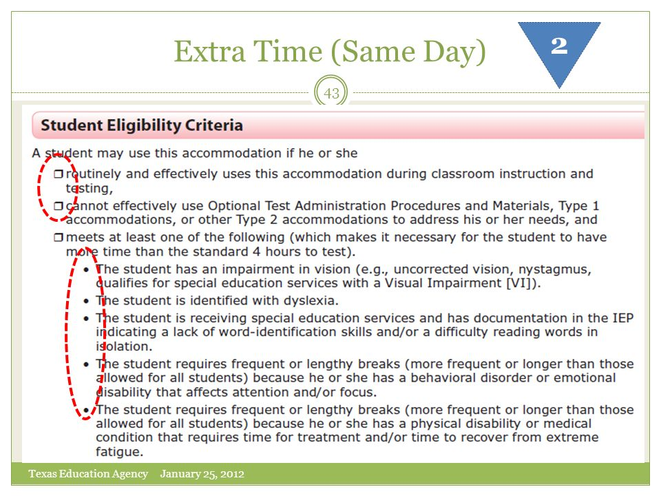 Extra Time (Same Day) Texas Education Agency January 25, 2012 43 2