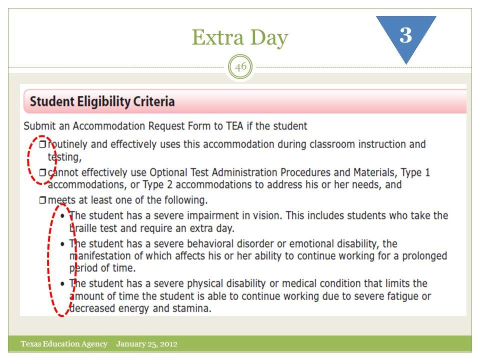 Extra Day Texas Education Agency January 25, 2012 46 3