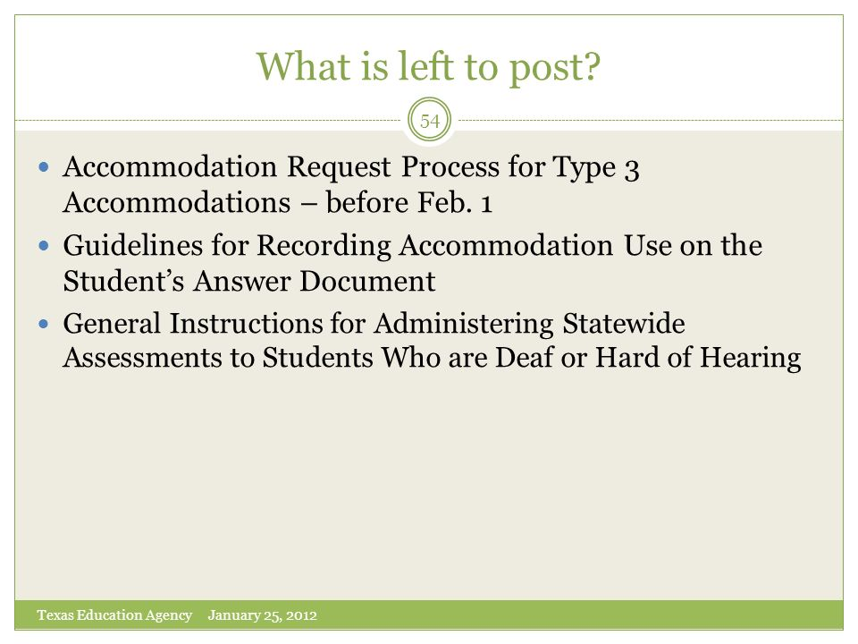 What is left to post? Accommodation Request Process for Type 3 Accommodations – before Feb. 1 Guidelines for Recording Accommodation Use on the Studen