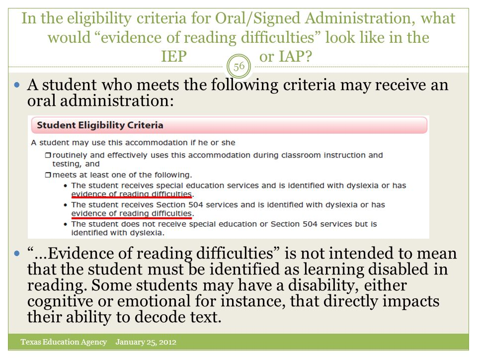 In the eligibility criteria for Oral/Signed Administration, what would evidence of reading difficulties look like in the IEP or IAP? A student who mee