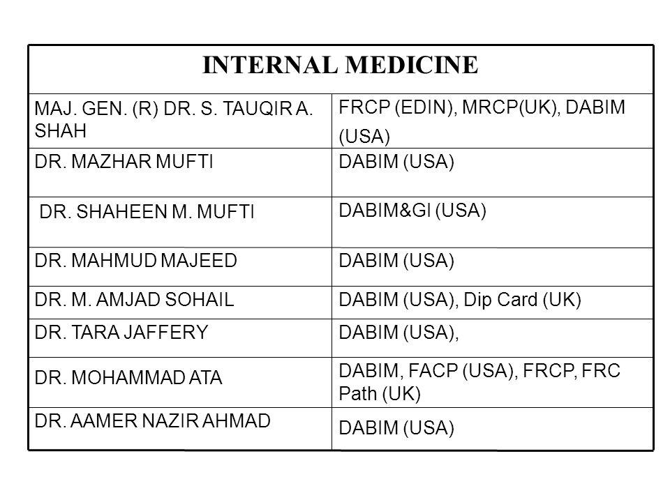 DABIM (USA) DR. AAMER NAZIR AHMAD DABIM, FACP (USA), FRCP, FRC Path (UK) DR. MOHAMMAD ATA DABIM (USA),DR. TARA JAFFERY DABIM (USA), Dip Card (UK)DR. M