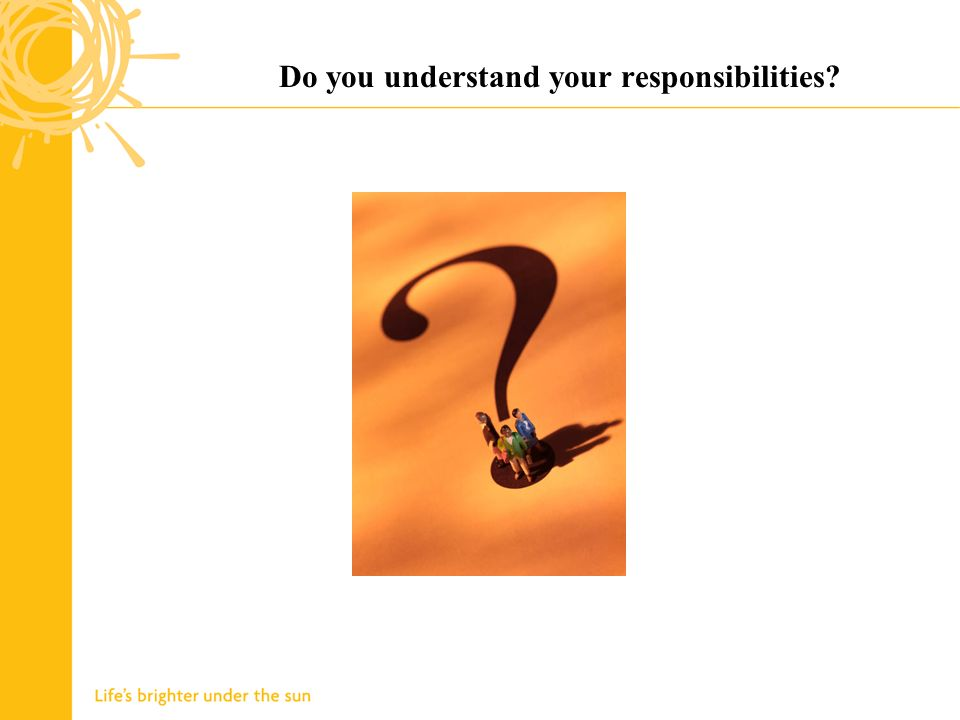 Do you understand your responsibilities