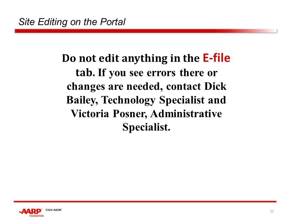 22 Site Editing on the Portal Do not edit anything in the E-file tab.